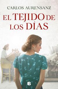 El tejido de los dias - Carlos Aurensanz
