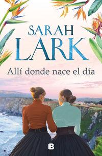 alli donde nace el dia - Sarah Lark