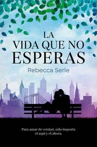 la vida que no esperas - Rebecca Serle