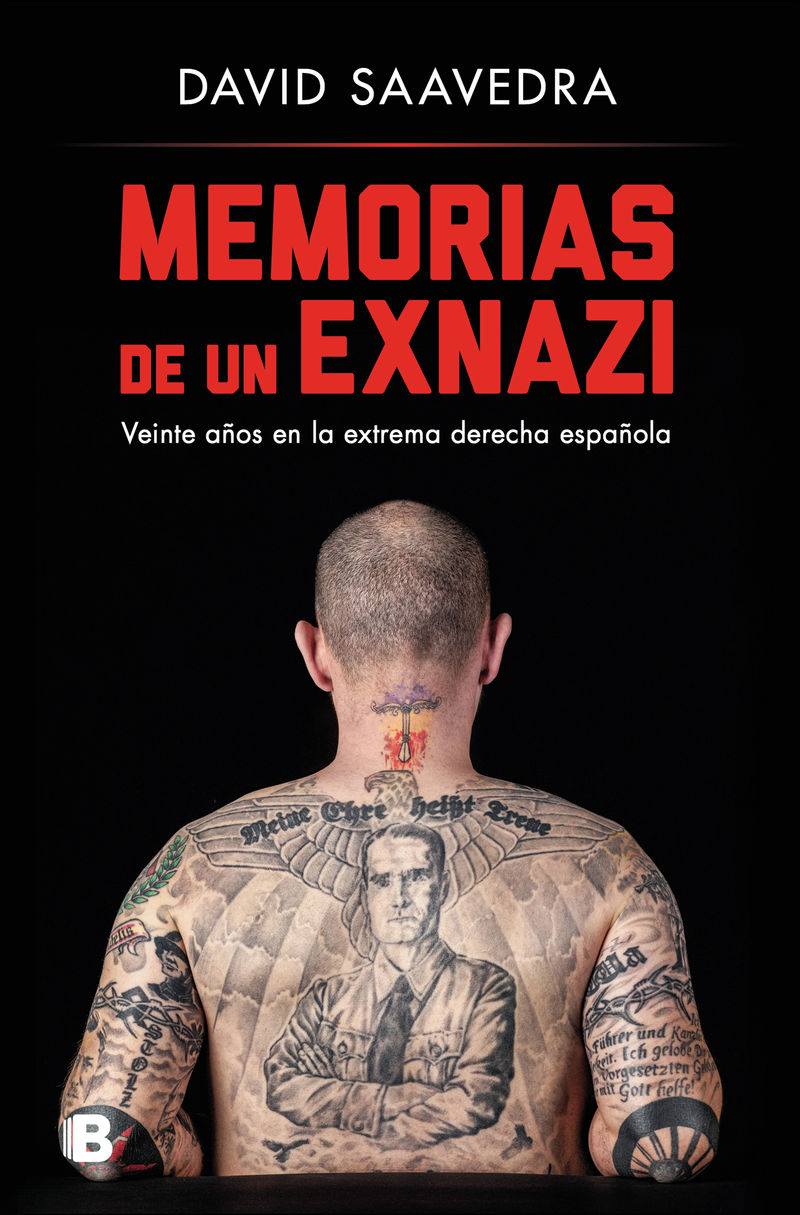 memorias de un exnazi - veinte años en la extrema derecha española - David Saavedra