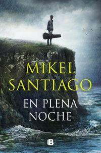 en plena noche - Mikel Santiago