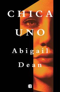 chica uno - Abigail Dean