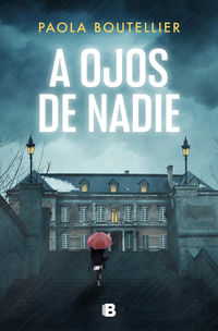 a ojos de nadie - Paola Boutellier