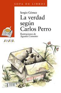 VERDAD SEGUN CARLOS PERRO, LA