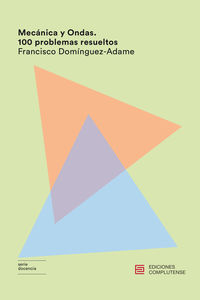Mecanica Y Ondas - 100 Problemas Resueltos - Francisco Dominguez-Adame