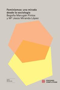 Feminismos: Una Mirada Desde La Sociologia - Begoña Marugan Pintos / Maria Jesus Miranda Lopez