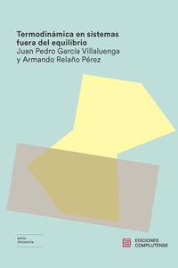 Termodinamica En Sistemas Fuera Del Equilibrio - Juan Pedro Garcia Villaluenga / Armando Relaño Perez