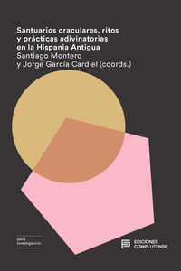 Santuarios Oraculares, Ritos Y Practicas Adivinatorias En La Hispania Antigua - Jorge Garcia Cardiel (coord. ) / Santiago Montero Herrero (coord. )