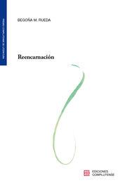 Reencarnacion - Begoña Moreno Rueda