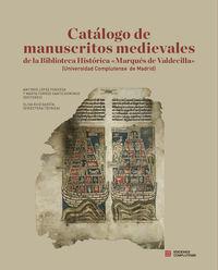 Catalogo De Manuscritos Medievales - Antonio Lopez Fonseca / Elisa Ruiz Garcia / Marta Torres Santo Domingo
