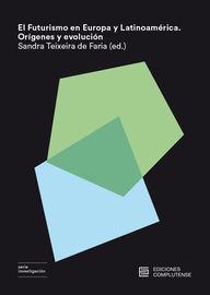 El futurismo en europa y latinoamerica - Sandra Teixeira De Faria