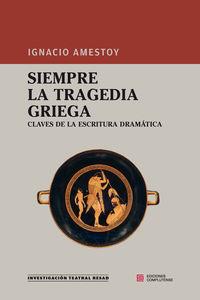 Siempre La Tragedia Griega - Ignacio Amestoy