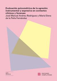 Evaluacion Psicometrica De La Agresion Instrumentral - Jose Manuel Andreu Rodriguez / Maria Elena De La Peña Fernandez