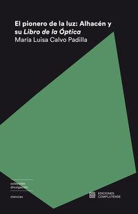 Pionero De La Luz, El - Alhacen Y Su Libro De Optica - Maria Luisa Calvo Padilla