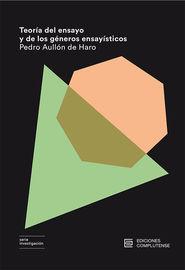 Teoria Del Ensayo Y De Los Generos Ensayisticos - Pedro Aullon De Haro