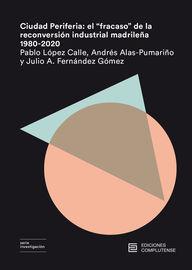 Ciudad Periferia - Julio A. Fernandez Gomez / Andres Alas-Pumariño / Pablo Lopez Calle