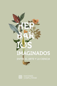 HERBARIOS IMAGINADOS - ENTRE EL ARTE Y LA CIENCIA