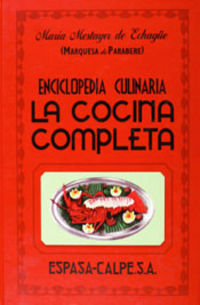 Cocina Completa, La - Enciclopedia Culinaria - Maria Mestayer De Echague / Marquesa De Parabere