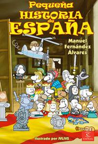 Pequeña Historia De España - Manuel Fernandez Alvarez