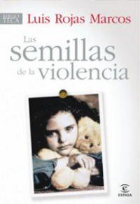 Las semillas de la violencia - Luis Rojas Marcos