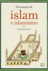 Dicc. De Islam E Islamismo - Luz Gomez