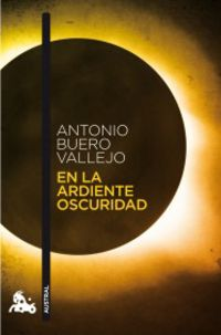 En La Ardiente Oscuridad - Antonio Buero Vallejo