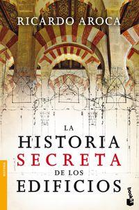 La historia secreta de los edificios - Ricardo Aroca