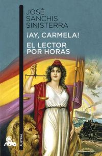 ¡AY CARMELA! / LECTOR POR HORAS, EL