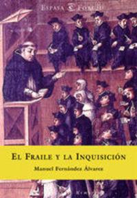 El Fraile Y La Inquisición - Manuel Fernández Álvarez