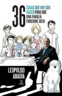36 Cosas Que Hay Que Hacer Para Que Una Familia Funcione Bien - Leopoldo Abadía