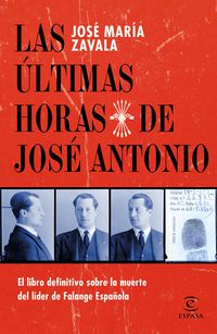 ULTIMAS HORAS DE JOSE ANTONIO, LAS