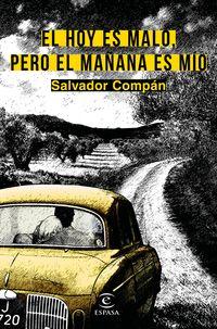 Pero El Mañana Es Mio, El hoy es malo - Salvador Compan