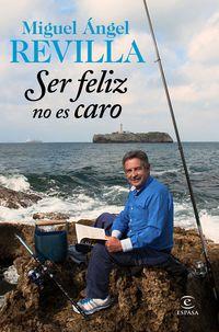 Ser Feliz No Es Caro - Miguel Angel Revilla
