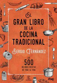 El gran libro de la cocina tradicional - Sergio Fernandez
