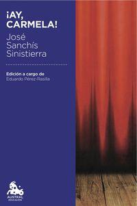 ¡ay, Carmela! - Jose Sanchis Sinisterra