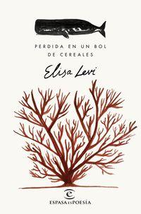 Perdida En Un Bol De Cereales - Elisa Levi