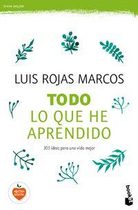 Todo Lo Que He Aprendido - Luis Rojas Marcos