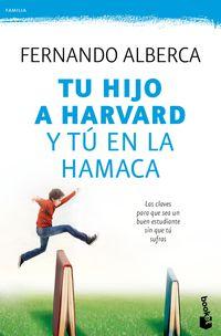 Tu Hijo A Harvard Y Tu En La Hamaca - Fernando Alberca