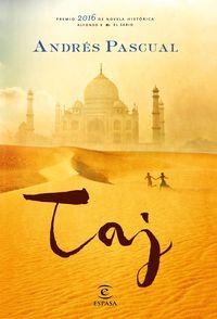 Taj (premio De Novela Historica Alfonso X 2016) - Andres Pascual