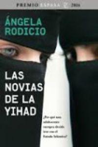 Novias De La Yihad, Las (premio Espasa 2016) - Angela Rodicio