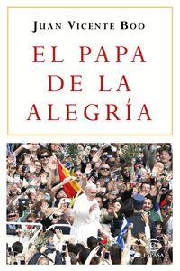 El papa de la alegria - Juan Vicente Boo
