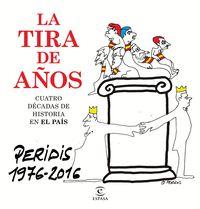 Tira De Años, La - Los Mejores Dibujos Publicados En El Pais (1976-2016) - Peridis