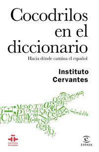 Cocodrilos En El Diccionario - El Curioso Recorrido Del Español - Aa. Vv.