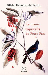 La mano izquierda de peter pan - Silvia Herreros De Tejada