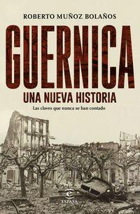 GUERNICA, UNA NUEVA HISTORIA - LAS CLAVES QUE NUNCA SE HAN CONTADO