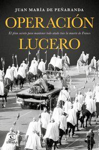 Operacion Lucero - Juan Maria De Peñaranda