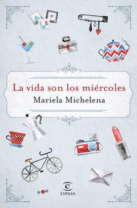 La vida son los miercoles - Mariela Michelena