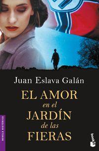 El amor en el jardin de las fieras - Juan Eslava Galan