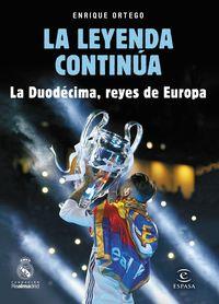 Leyenda Continua, La - La Duodecima, Reyes De Europa - Enrique Ortego