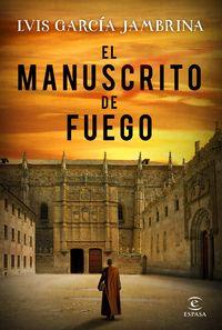 El manuscrito de fuego - Luis Garcia Jambrina